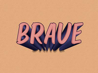 Brave illustration art typography art typography lettering infographic design illustration icon digital painting digital illustration design