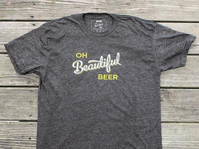 Oh Beautiful Beer Shirts beer shirt
