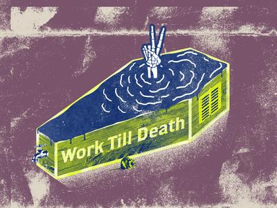 Work Till Death