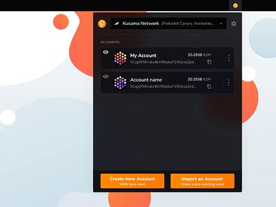Polkadot extension browser web ux ui design network new account crypto polkadot extension chrome app wallet