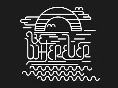 Be Wherever minimalist typography