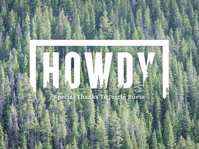 Howdy Dribble out doors thank you first shot nature invitation hello howdy