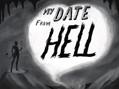 My Date from Hell painted photoshop design typography black and white mid-century hollywood vector lettering illustration
