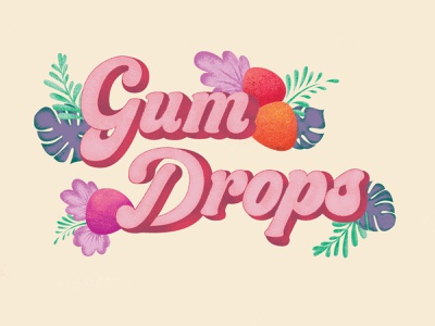Gum Drops funky and fresh fun tropical pink candy art illustraion illustrator lettering art lettering