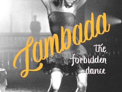 Lambada The Forbidden Dance script brush hand lettering lettering typography type