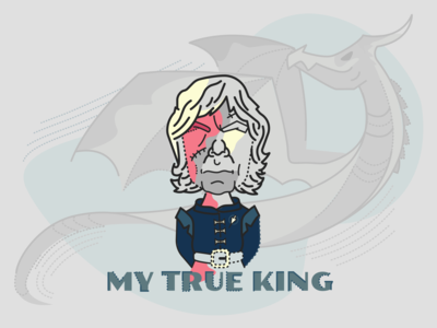 Tyrion Lannister - MY TRUE KING