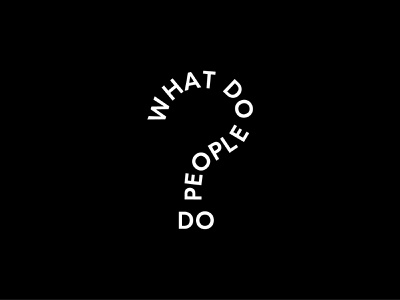 What do people do? brand andstudio logotype logo question mark question typography creative talks conference event
