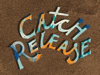 Catch Release 1