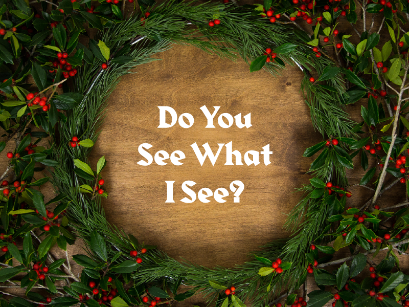 Do You See What I See III wreath jesus hymn harbour gospel crown church christmas advent