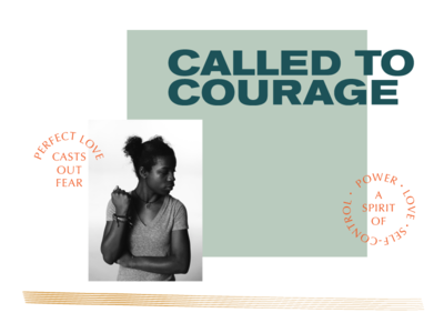 Called to Courage gospel church courage type optima akzidenz grotesk typography