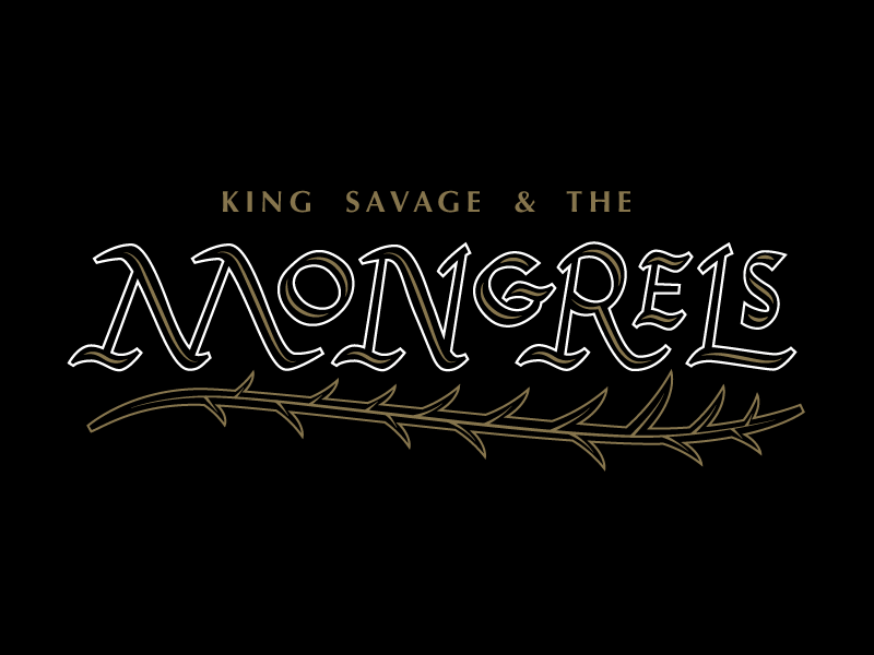 King Savage & the Mongrels WIP savage mongrel band lettering roman rustic capitals roman rustic