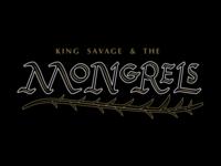 King Savage & the Mongrels WIP