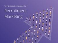 Definitive Guide to Recruitment Marketing ebook