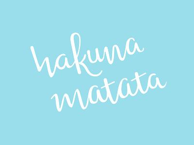 Hakuna Matata phrase motto white blue hand lettering hakuna matata handlettering typography lettering calligraphy