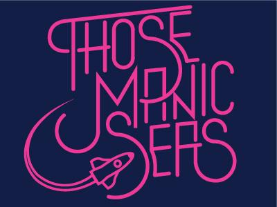 That Manic Spaceship graphic design apparel typography t-shirt
