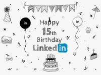 LinkedIn Happy 15th Birthday !!