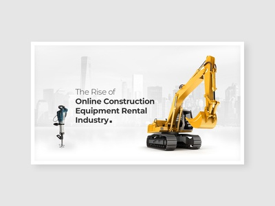 Online Construction Equipment Rental Industry