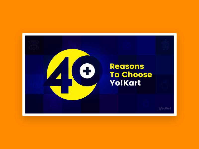 40+ Reasons To Choose Yo!Kart To Start eCommerce Marketplace