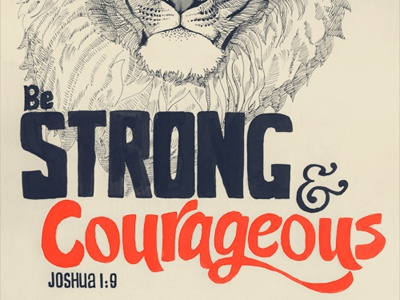 Strong & Courageous illustration typography lion scripture