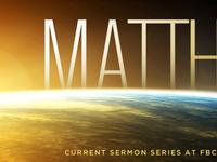 First Baptist Wellington - Matthew Series