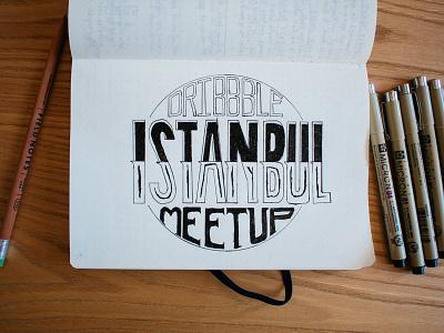 Dribbble Meetup - Istanbul dribbble meetup istanbul handlettering custom typeface letter typography