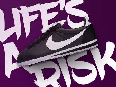 Life's a risk carnal - Nike Cortez V1