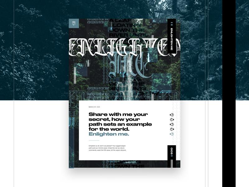 003 - Enlighten Me creative direction writing quote greens unsplash imagery visual designer typography poster art exploration visual art poster design design grid layout web design