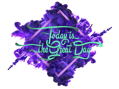 Lettering. Today is the great day) illustration. lettering.