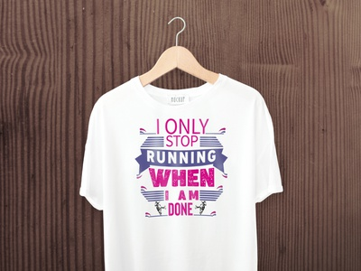 Typography t shirt design, i only stop running t shirts onlineshopping