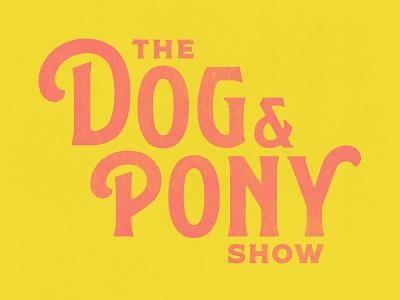 The Dog & Pony Show circus gallery show pony dog