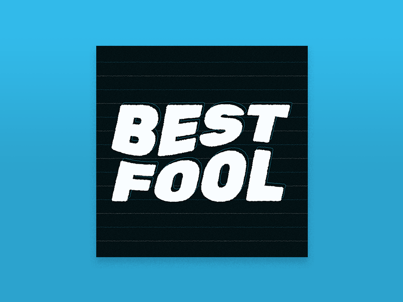 Best Fool - Intuition fool best typography illustration animation cover art music