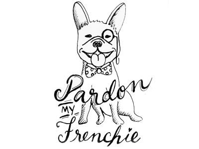 Pardon My Frenchie typography lettering dog french french bulldog illustration handlettering