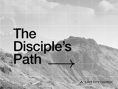 The Disciple's Path city love church disciple christian typography grid path art series sermon