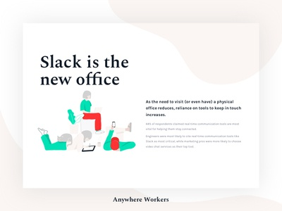 Anywhere Workers - Slack is the new office webdesign website layout study survey report serif light illustration organic freelancer clean
