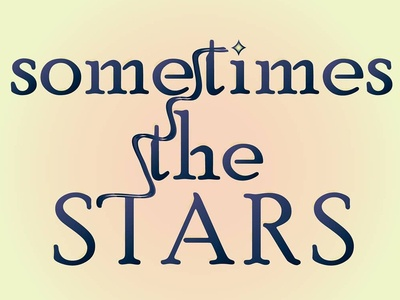Sometimes the Stars