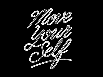 Move Yourself hand drawn bw typography