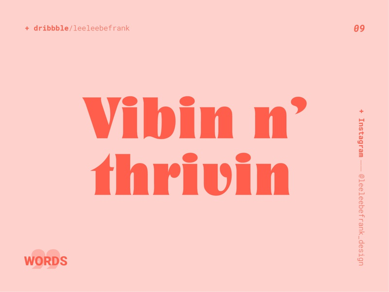 Word series 9/99 vibe thrive pink vibes words of wisdom retro design typogaphy typography art sayings saying retro font retro quote design quote design a day