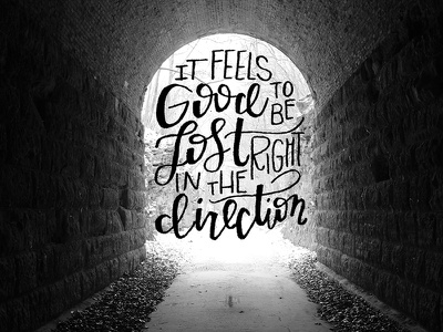 Lost in the Right Direction direction right lost trail photography hand lettering lettering