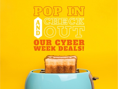 Cyber Week Campaign dining cyber week cyber cyber monday black friday breakfast food vintage retro toaster student college campaign university