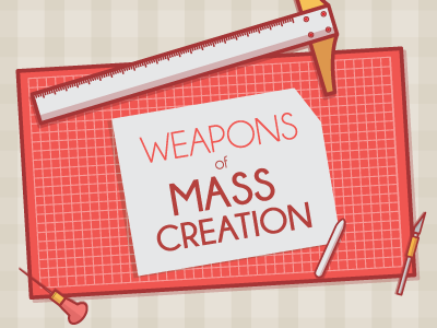 Weapons of Mass Creation Part 2