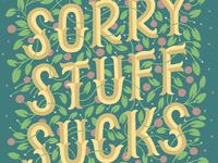 Sorry Stuff Sucks Lettering