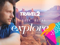 Travel 2 Sit Back. Relax. Explore. campaign