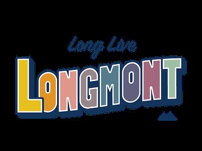 Long Live Longmont loco co colorado longmont graphic design illustration lettering typography