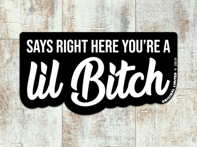 Says Right Here - Original Limited Sticker bad word cuss dontbanme bitch lil meme diecut icon design branding typography sticker logo vector illustration black white decal flat original limited
