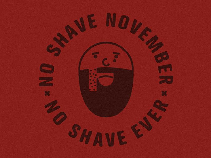 """""""No Shave November, No Shave Ever"""" so shave november no shave shave beard pictogram emblem design logo"""