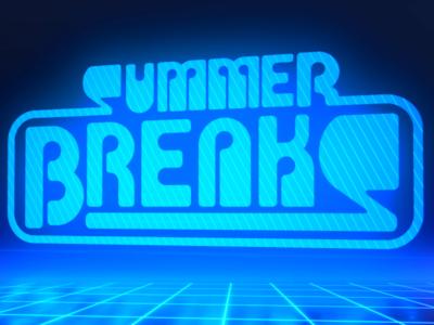 Summer Breaks