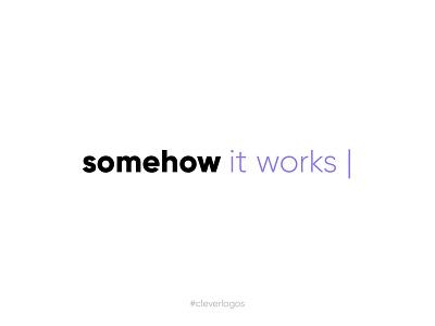 Somehow It Works logos logo design modern simple type logotype logo