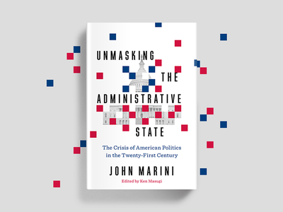 Unmasking the Administrative State government book cover