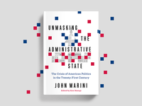 Unmasking the Administrative State