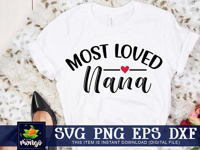 Most loved nana SVG most loved nana svg
